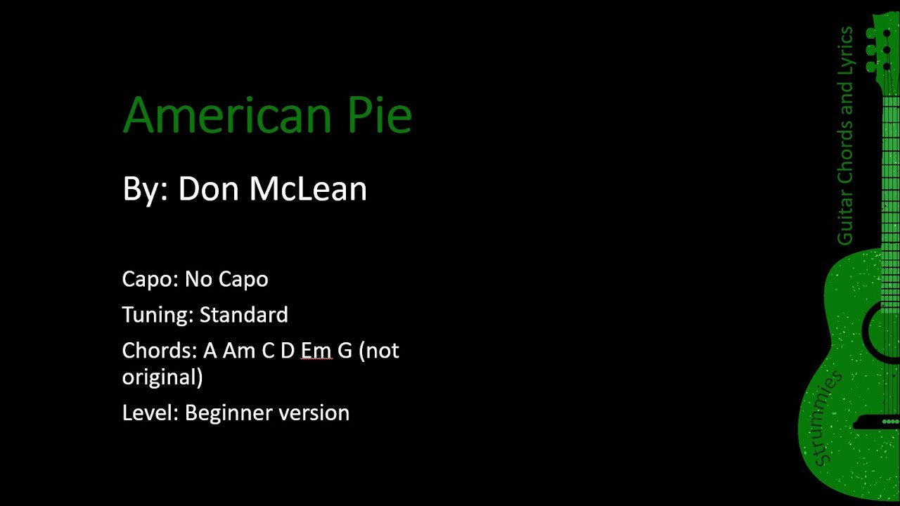 American Pie Don Mclean Guitar Lyrics And Chords Youtube