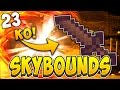 I KO'D ANOTHER YOUTUBER?! | SKYBOUNDS #23 (Minecraft Skyblock)