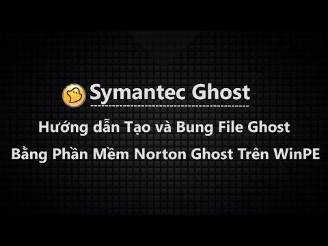 Cách Tạo Và Bung File Ghost Bằng Norton Ghost Nhanh Nhất