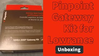 Motorguide XI5 Pinpoint Gateway Unboxing