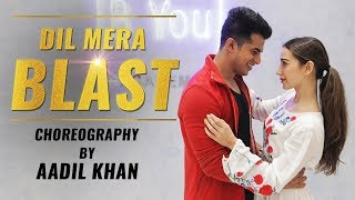 Dil Mera Blast |ft.heli daruwala , Darshan Raval | Aadil Khan Choreography