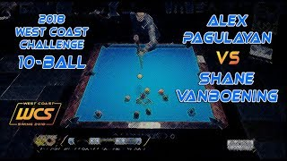 #3 - Alex PAGULAYAN vs Shane VanBOENING / 2018 West Coast Challenge 10-Ball!