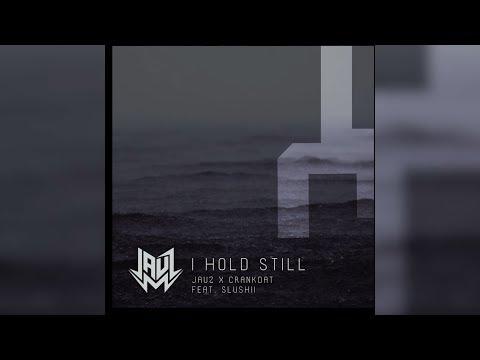 Jauz x Crankdat - I Hold Still feat. Slushii