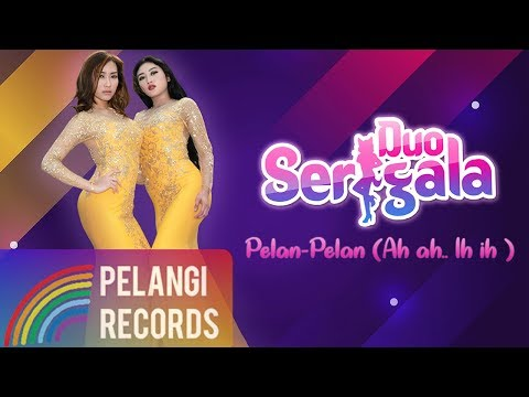 Duo Serigala - Pelan-Pelan (Ah Ah.. Ih Ih) (Official Audio)