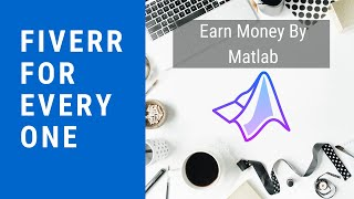 04-Fiverr for Everyone | Earn Money Using Matlab Low competition gigs on Fiverr | PHPDocs | Tutorial