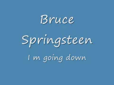 Bruce Springsteen - I m going down