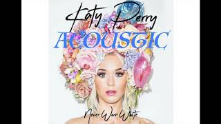 Katy Perry - Never Worn White - Acoustic (VoiCe )