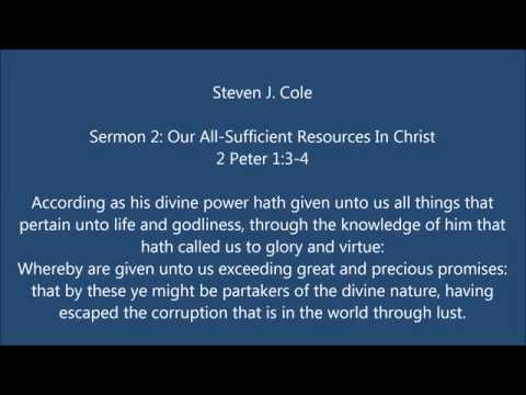 Sermon 2 - Our All Sufficient Resources In Christ - Steven J Cole
