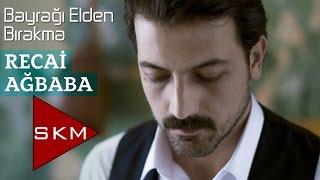 Recai Ağbaba-Bayrağı Elden Bırakma (Official Audio) Resimi