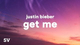 Justin Bieber - Get Me (Lyrics) feat. Kehlani