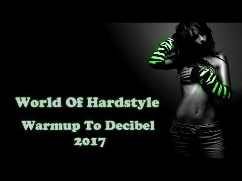 ♦ World Of Hardstyle ♦ Warmup To Decibel 2017 ♦