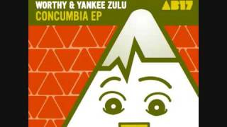 Worthy & Yankee Zulu - Concumbia - Anabatic Records