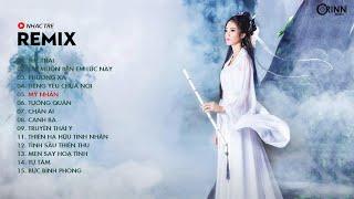 Nhạc Trẻ Cổ Trang EDM Remix Cực Phiêu ✈ Phương Xa, Thế Thái Remix, Chỉ Muốn Bên Em Lúc Này Remix