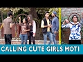 "Calling Cute Girls ""MOTI"" - TST - PRANKS IN INDIA"