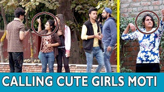 "Calling Cute Girls ""MOTI"" - TST - PRANKS IN INDIA"