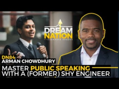 Dream Nation Interview: Master Public Speaking with a Former Shy Engineer with Arman Chowdhury