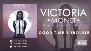 Смотреть клип Victoria Monet - Good Times X Trouble (Audio)