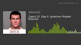 Catch 22, Day 9: Jonathon Robert Bracher