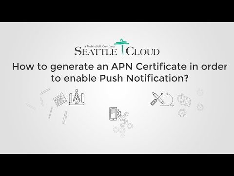 How to generate an APN Certificate in order to enable Push Notification?