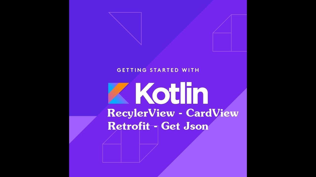 Kotlin RecylerView Example #2 Retrofit Json Api