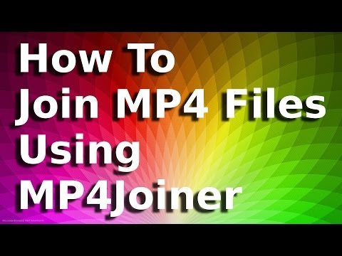 How To Join MP4 Files Using MP4Joiner For Free
