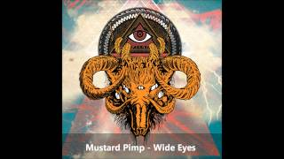Mustard Pimp - Wide Eyes (HD)
