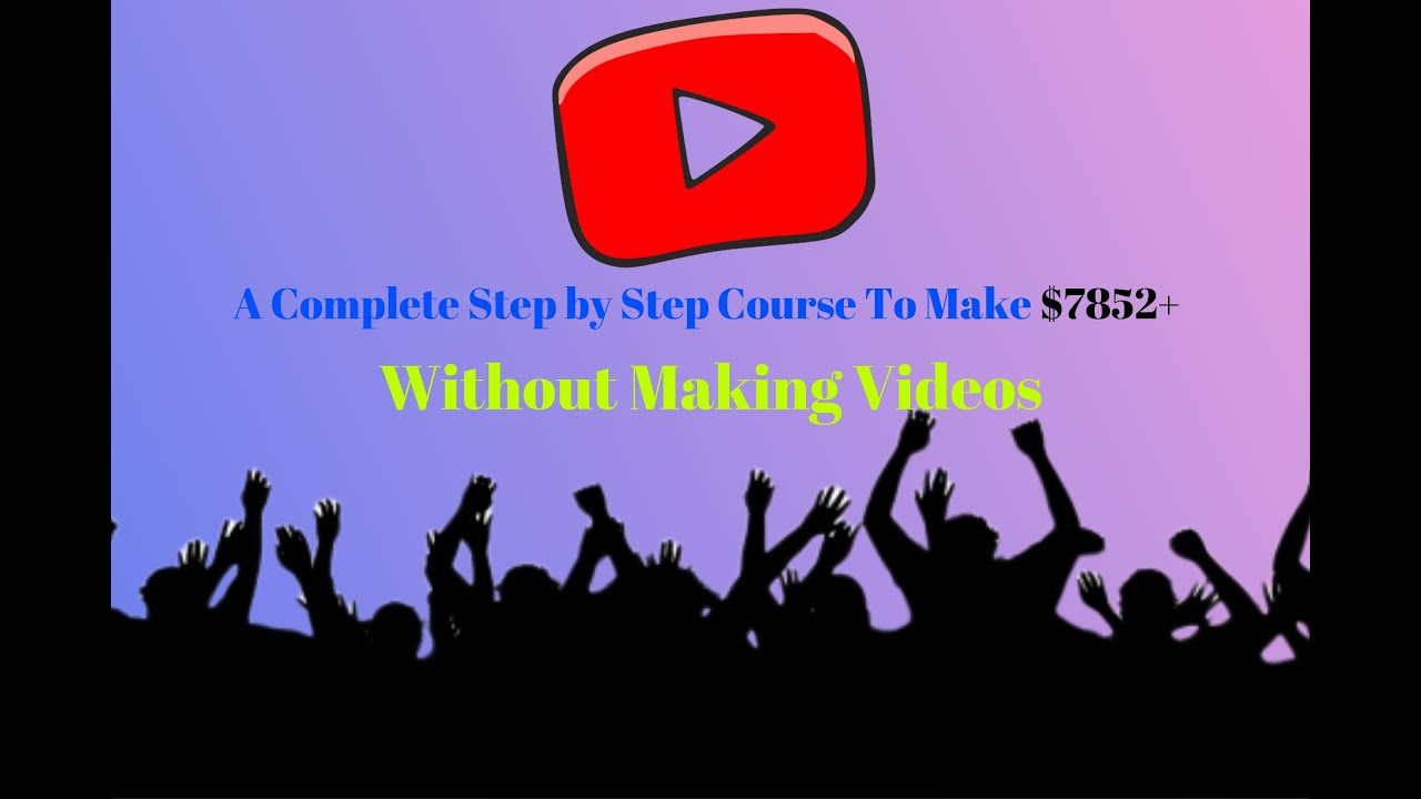 Download Youtube Secrets Revealed! A Complete Step by step Course To Make $7852+ without making videos
