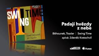 Swing Time - Běhounek, Traxler - zpívá: Zdeněk Kratochvíl - Padají hvězdy z nebe