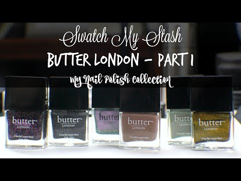 Swatch My Stash - Butter London Part 1   My Nail Polish Collection