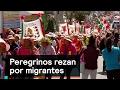 Peregrinos rezan por migrantes - Trump - Denise Maerker 10 en punto