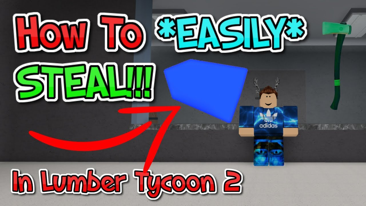 How To Steal Wood Items On Lumber Tycoon 2 Easy Youtube