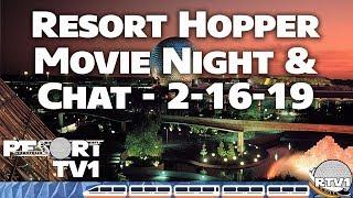 🔴Live: Resort Hopper Movie Night & Chat - 2-16-19 - Walt Disney World Rides