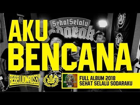 Rebellion Rose - Aku Bencana (Official Lyric Video) Full Album Sehat Selalu Sodaraku 2018