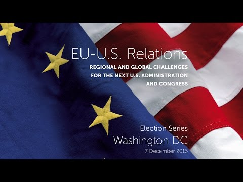 EU-U.S. Relations: Regional and Global Challenges for the Next U.S. Administration and Congress