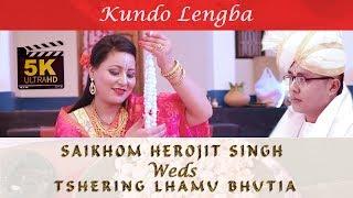 Saikhom Herojit Singh weds Tshering Lhamu Bhutia   Kundo lengba 2019   Ultra HD 5k
