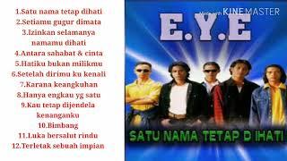 Download Lagu E.Y.E full album mp4 (Satu nama tetap dihati) mp3
