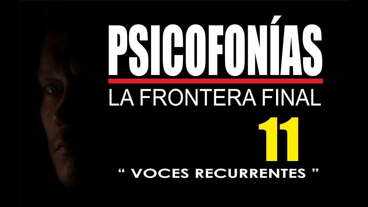 PSICOFONÍAS , LA FRONTERA FINAL - 11