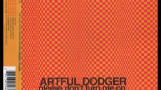 Artful Dodger - Please Don't Turn Me On (Erick Morillo's Disco Thang)