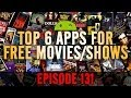EP: 131 - Top 6 Android Apps For Free Movies/Shows! Also Stream to Your TV!