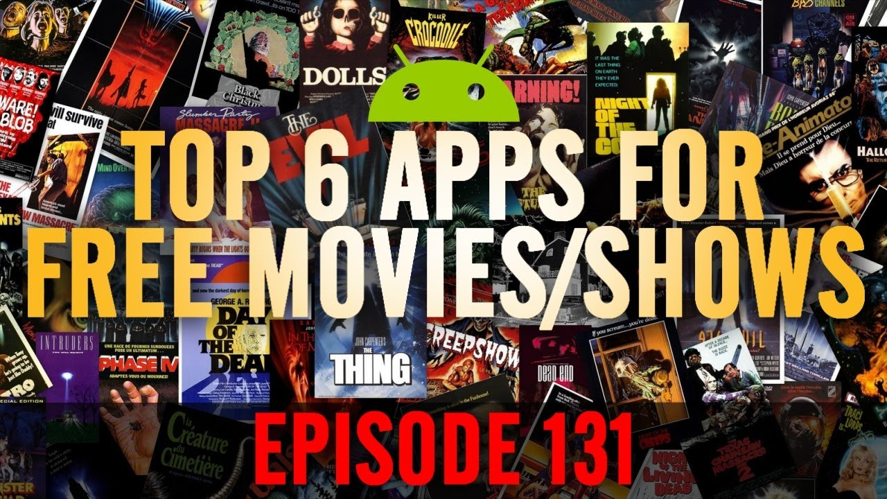 ep 131 top 6 android apps for free movies shows also stream to your tv youtube