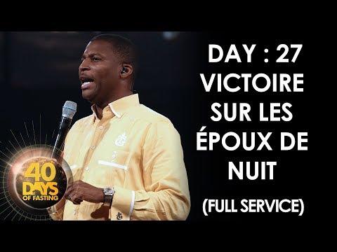 Pasteur Grégory Toussaint | 40 DAY FAST - 27ème Jour | Victoire sur les Époux de Nuit | TG