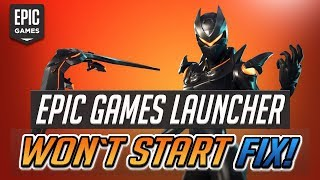 Epic Games Launcher Won't Open! [4 Solutions]