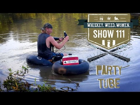 (#111) Party Tube WHISKEY. WEED. WOMEN. with Steve Jessup