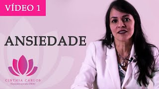 Ansiedade e a Hipnoterapia - Cinthia Carlos Hipnoterapeuta