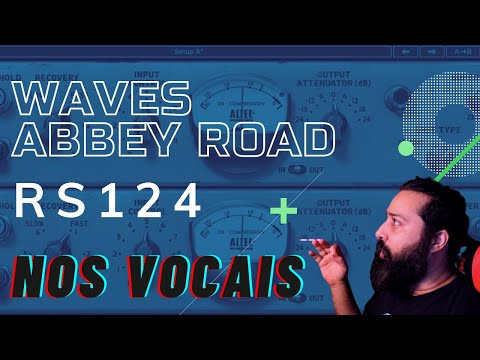 Explorando o Waves Abbey Road RS124 nos Vocais
