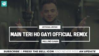 Main Teri Ho Gayi Official Remix | Millind Gaba | Latest Remix Songs 2019 | TEAM OF INDIAN DJS