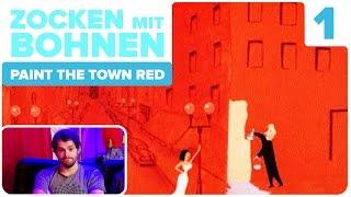 [1] Paint The Town Red mit Gunnar | Zocken mit Bohnen | 04.11.2015