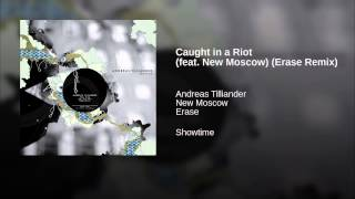 Caught in a Riot (feat. New Moscow) (Erase Remix)