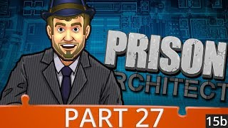 Prison Architect Season 4 - Ep 27 - Growing Pains - Gameplay (1440p)