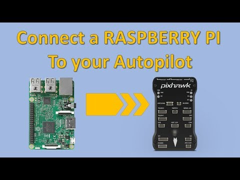 Connect a Raspberry Pi to a Pixhawk running Ardupilot/PX4 on